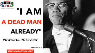 "Malcom X ""I'm A Dead Man Already"" Powerful Interview Exposing"