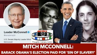 Mitch McConnell: REPARATIONS? Barack Obama's election PAID for our forefathers