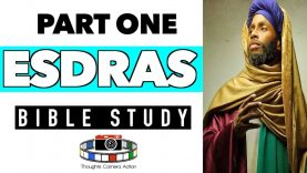 PART ONE: BOOK OF ESDRAS BIBLE STUDY