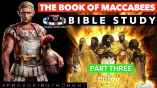 PART THREE: THE BOOK OF MACCABEES BIBLE STUDY