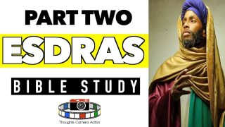 PART TWO: BOOK OF ESDRAS BIBLE STUDY