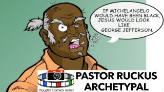 REAL LIFE: PASTOR RUCKUS ARCHETYPAL