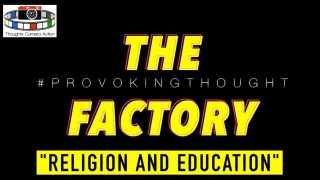 """TCA BIBLE STUDY The """"Factory"""" Education AND Religion:"""
