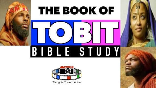 THE BOOK OF TOBIT: BIBLE STUDY