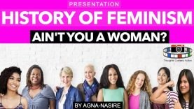 THE HISTORY OF FEMINISM AIN'T YOU A WOMAN – (BY