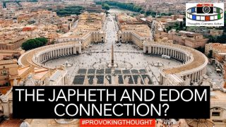 THE JAPHETH AND EDOM CONNECTION WHEN, HOW, WHY?