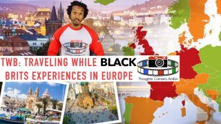 TWB: TRAVELLING WHILE BLACK: BRITS EXPERIENCE IN EUROPE