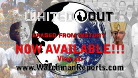 Whited Out Now Available to View at WatchmanReports.com