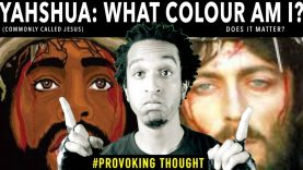 YAHSHUA JESUS WHAT COLOUR AM I ? DOES IT MATTER