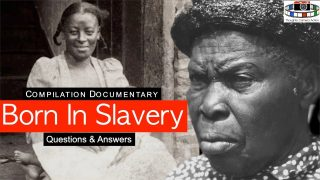 🇺🇸1935 Born in Slavery: Questions & Answers interview with former