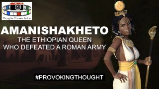 🇪🇹332 BC QUEEN AMANISHAKHETO OF ETHIOPIA (CANDACE) WHO DEFEATED A