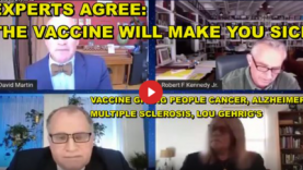 EXPERTS AGREE – VACCINE WILL MAKE YOU SICK – CANCER, ALZHEIMER'S, MULTIPLE SCLEROSIS, LOU GEHRIG'S