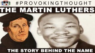 MARTIN LUTHER: THE STORY BEHIND MARTIN LUTHER KING JUNIORS NAME
