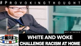 🇺🇸MIKE MCHARGUE WHITE AND WOKE ⏰CHALLENGE RACISM AT HOME