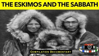 PART 12 OF 15 THE ALASKAN ESKIMO'S AND THE SEVENTH-DAY