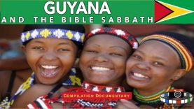 PART 14 OF 15 – 🇬🇾GUYANA AND THE SEVENTH-DAY SABBATH