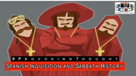 PART 3 OF 15 🇪🇸THE SPANISH INQUISITION AND THE SEVENTH-DAY