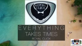 🇯🇲Royal Click: Everything Takes Times #ProvokingMusic