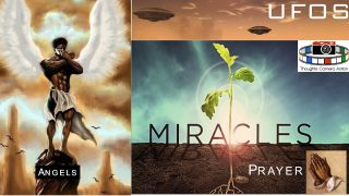Strange Phenomena: Angels, UFOS, Miracles and Prayer