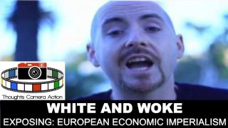 ⏰ WHITE 🇺🇸AND WOKE: EXPOSING EUROPEAN ECONOMIC IMPERIALISM AND THE