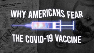 Why Americans Fear the COVID-19 Vaccine