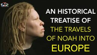 AN HISTORICAL TREATISE OF THE TRAVELS OF NOAH INTO EUROPE: