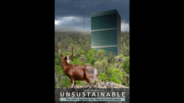 UNSUSTAINABLE — The UN's Agenda for World Domination