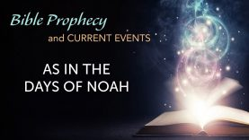 Bible Prophecy & Current Events: AS IN THE DAYS OF