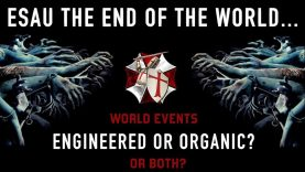 ESAU THE END OF THE WORLD ORGANIC OR GMO?
