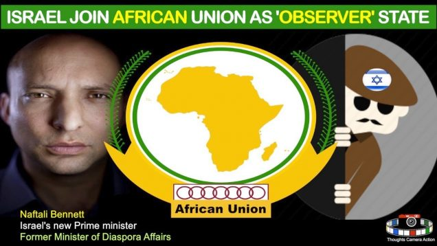 ISRAEL JOIN AFRICAN UNION AS OBSERVER AFTER BEING BANNED FOR