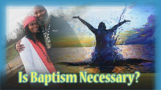 Is Baptism Necessary