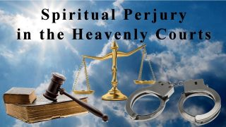 Spiritual perjury in the Heavenly Courts