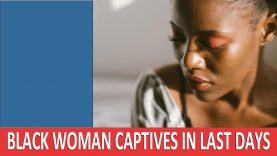 Women Captives (Slaves) in the Last Days – Perilous Times