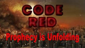 Code Red on Planet Earth: Prophecy is Unfolding