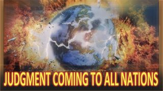 Judgment is coming to all Nations