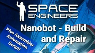 Space Engineers: Nanobot Build and Repair Mod and Scripts