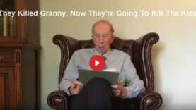 THEY KILLED GRANNY, NOW THEY'RE GOING TO KILL THE KIDS BY DR. VERNON COLEMAN
