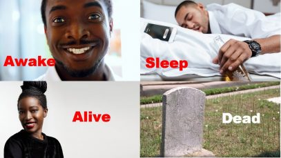 Are you Awake or Sleep, Alive or dead?