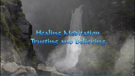 Healing Meditation Trusting and Believing Revised