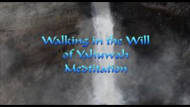 Walking in the Will of Yahuwah Meditation Revised